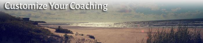 Customize Your Coaching
